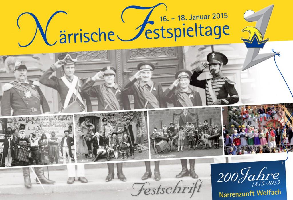 Die Festschrift zu den Närrischen Festspieltagen 2015 - 200 Jahre Narrenzunft Wolfach